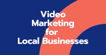 Video Marketing for Local Businesses