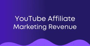 YouTube Affiliate Marketing Revenue