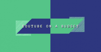 YouTube On A Budget